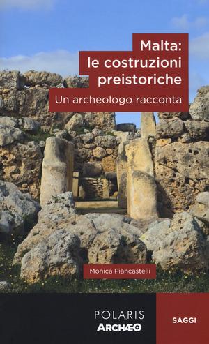 Malta: le costruzioni preistoriche. Un archeologo racconta