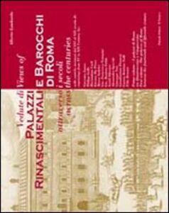 Vedute di palazzi rinascimentali e barocchi di Roma attraverso i secoli. Ediz. italiana e inglese. Vol. 1