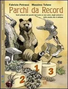 Parchi da record. Tutti i primati dei parchi del Lazio, delle piante e degli animali che vi abitano