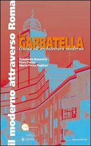 La Garbatella. Guida all'architettura moderna