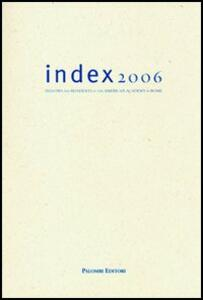 Index 2006. Fellows and residents at the American Academy in Rome