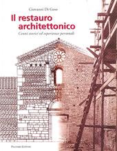 Il restauro architettonico. Cenni storici ed esperienze personali