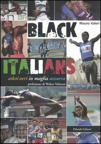 Black Italians. Atleti neri in maglia azzurra