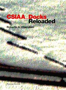Voluntariadobaleares2014.es CSIAA Docks reloaded. Ediz. italiana e inglese Image