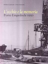 L' occhio e la memoria. Porto Empedocle 1950
