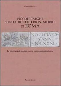 Piccole targhe sugli edifici dei rioni storici di Roma. Le proprietà di confraternite e congregazioni religiose