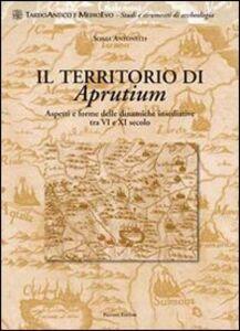 Il territorio di Aprutium. Aspetti e forme delle dinamiche insediative tra VI e XI secolo