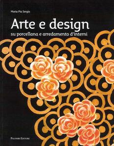 Arte e design. Su porcellane e arredamenti d'interni