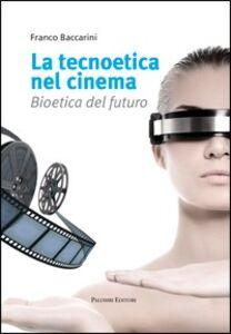La tecnoetica nel cinema. Bioetica del futuro
