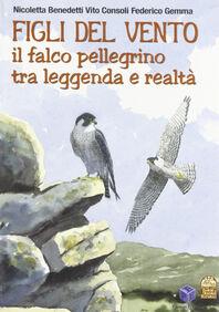 Figli del vento. Il falco pellegrino tra leggenda e realtà