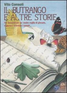 Il butrango e altre storie. Tre racconti per far venire voglia di giocare, esplorare e aiutare i parchi - Vito Consoli - copertina
