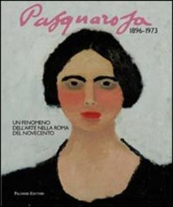 Libro Pasquarosa. Un fenomeno dell'arte a Roma nel Novecento