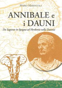Annibale e i Dauni. Da Sagunto in Spagna al Herdonia nella Daunia