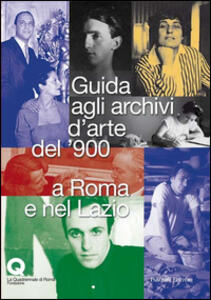 Guida agli archivi d'arte del '900 a Roma e nel Lazio. La Quadriennale di Roma Fondazione