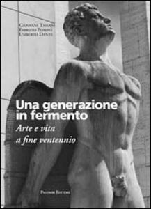 Una generazione in fermento. Arte e vita a fine ventennio
