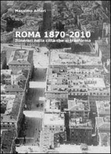 Roma 1870-2010. Itinerari nella città che si traforma