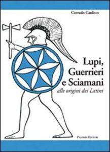 Lupi, guerrieri e sciamani alle origini dei latini