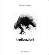 Troilo azioni. Ediz. italiana e inglese