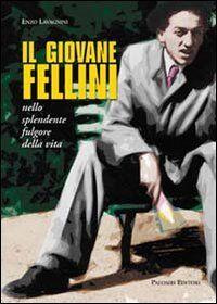 Il giovane Fellini nello splendente fulgore della vita