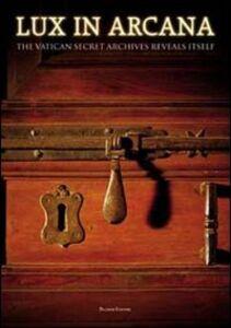 Libro Lux in Arcana. The Vatican secret archives reveals itself. Catalogo della mostra (Roma, 29 febbraio-9 settembre 2012)