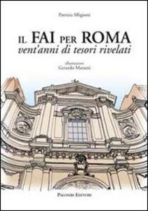 Il FAI per Roma. Vent'anni di tesori rivelati