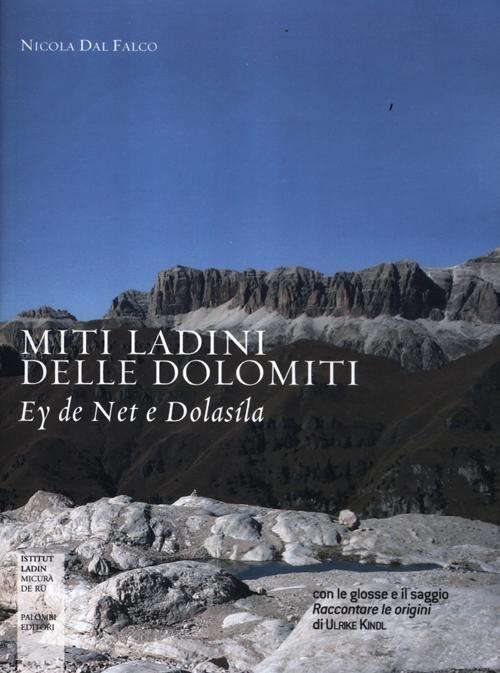 Miti ladini delle Dolomiti. Ey de Net e Dolasìla