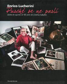 «Purché se ne parli». Dietro le quinte di 50 anni di cinema italiano - Enrico Lucherini - copertina