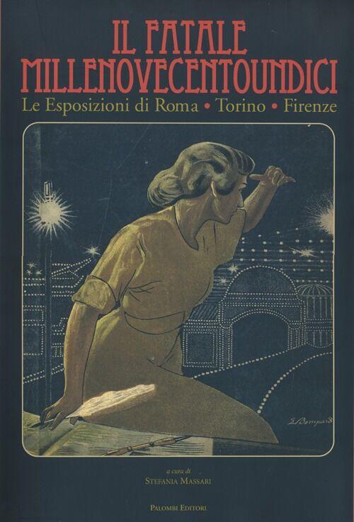 Il fatale Millenovecentoundici. Le esposizioni di Roma, Torino, Firenze