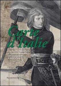 Foto Cover di Carte d'Italie. La prima campagna d'Italia di Napoleone Bonaparte nella carta geografica di Bacler d'Albe, Libro di  edito da Palombi Editori