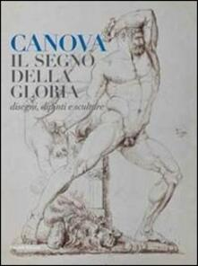 Canova. Il segno della gloria. Disegni, dipinti e sculture - copertina