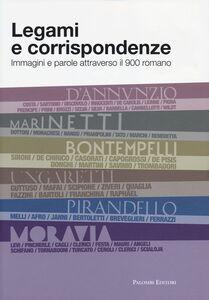 Libro Legami e corrispondenze. Immagini e parole attraverso il 900 romano
