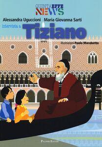 Intervista a Tiziano