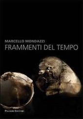 Marcello Mondazzi. Frammenti del tempo