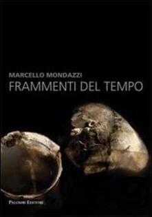 Marcello Mondazzi. Frammenti del tempo - copertina