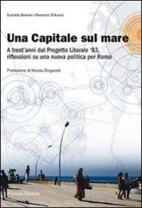 Una capitale sul mare. A trent'anni dal progetto litorale '83, riflessioni su una nuova politica per Roma