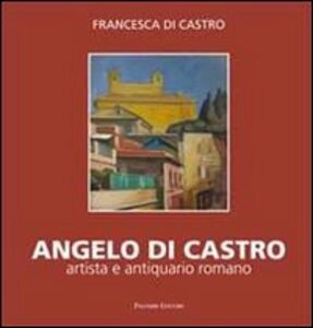 Angelo Di Castro, artista e antiquario romano