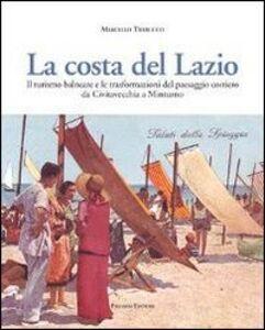 La costa del Lazio. Il turismo balneare e la trasformazione del paesaggio costiero da Civitavecchia a Minturno