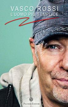 Vasco Rossi. L'uomo più semplice - copertina