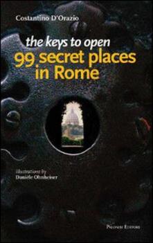 The keys to open 99 secret places in Rome.pdf