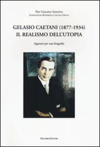 Gelasio Caetani (1877-1934). Il realismo dell'utopia. Appunti per una biografia