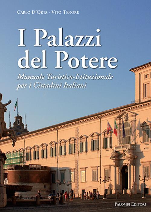 I palazzi del potere. Il potere raccontato attraverso la storia e le fotografie dei palazzi delle istituzioni