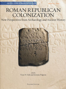 Roman republican colonization. New perspectives from archaelogy and ancient history. Ediz. italiana e inglese