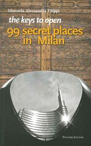 The keys to open 99 secret places in Milan