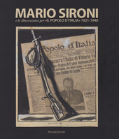 Mario Sironi e le illustrazioni per «Il Popolo d'Italia» (1921-1940). Catalogo della mostra (Roma, 24 ottobre 2015-10 gennaio 2016)