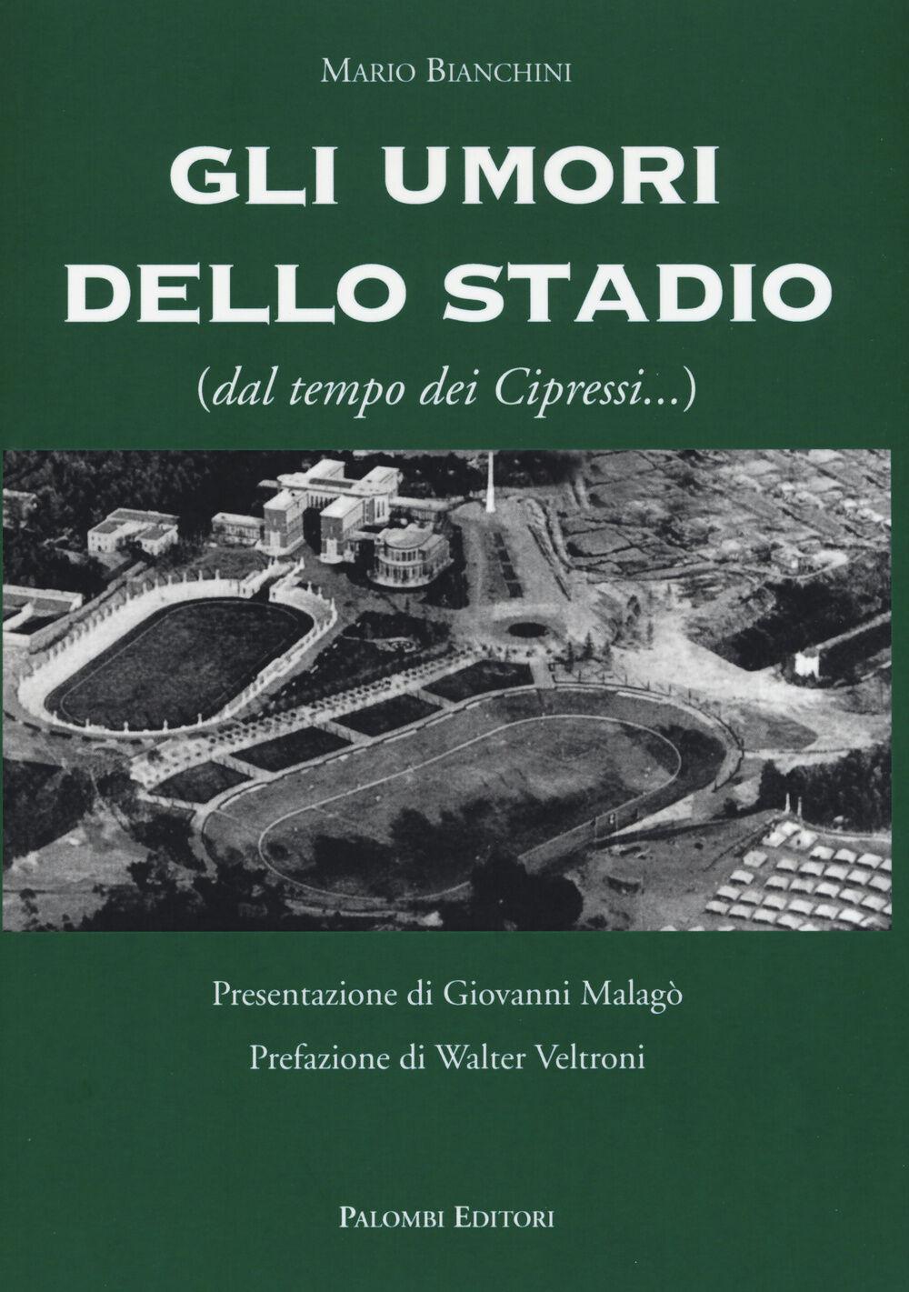 Gli umori dello stadio (dal tempo dei cipressi...)