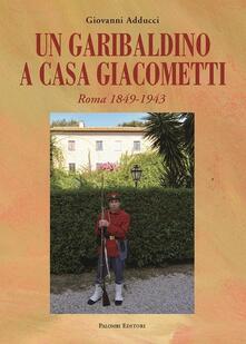 Equilibrifestival.it Un garibaldino a casa Giacometti. Roma 1849-1943 Image