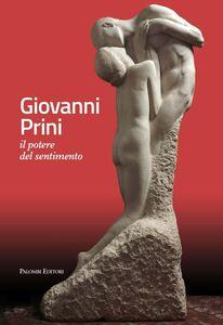 Libro Giovanni Prini. Il potere del sentimento. Ediz. illustrata