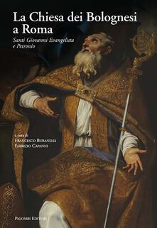 Ristorantezintonio.it La Chiesa dei Bolognesi a Roma. Santi Giovanni Evangelista e Petronio. Ediz. a colori Image