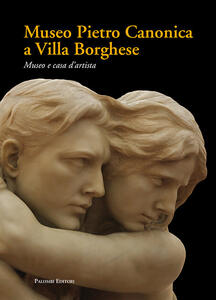 Museo Pietro Canonica a Villa Borghese. Museo e casa d'artista - copertina