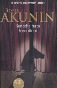 Gambetto turco-Scacco allo zar - Akunin Boris - wuz.it
